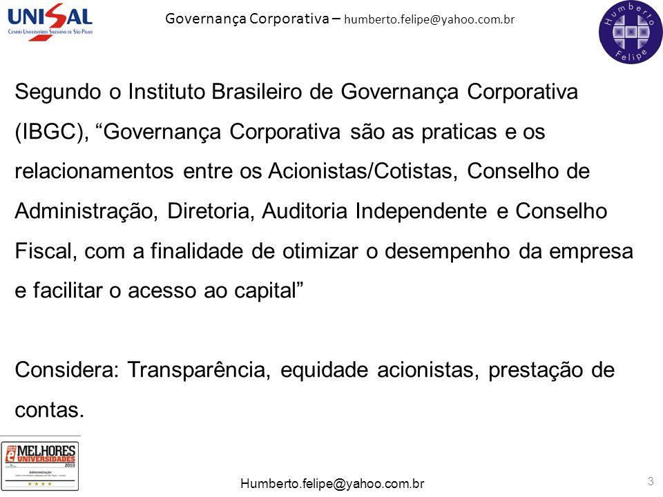 Considera: Transparência, equidade acionistas, prestação de contas.