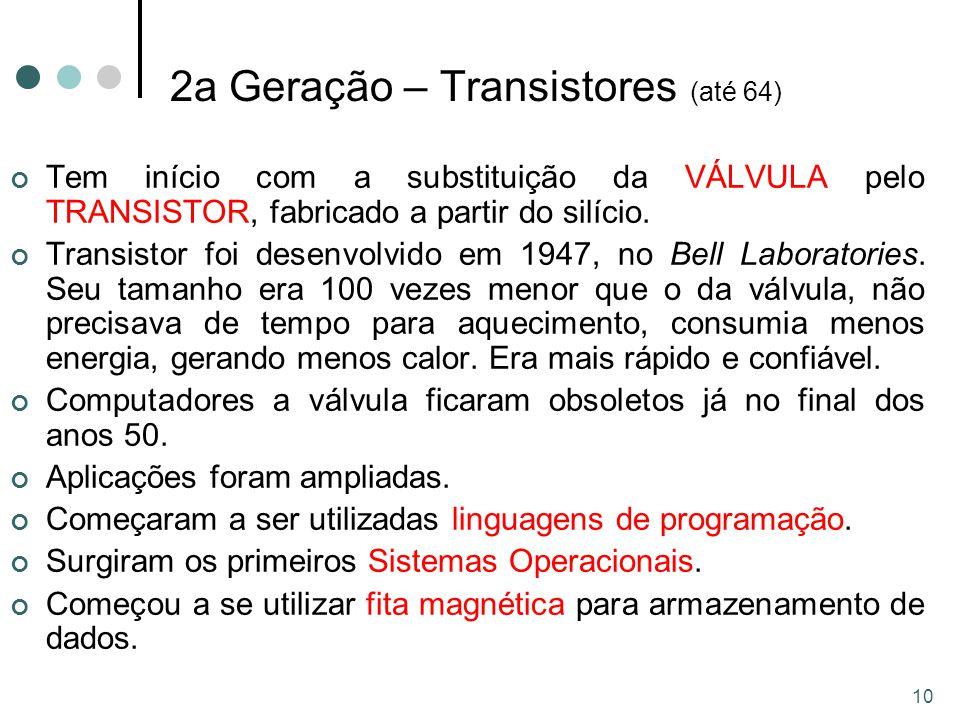2a Geração – Transistores (até 64)