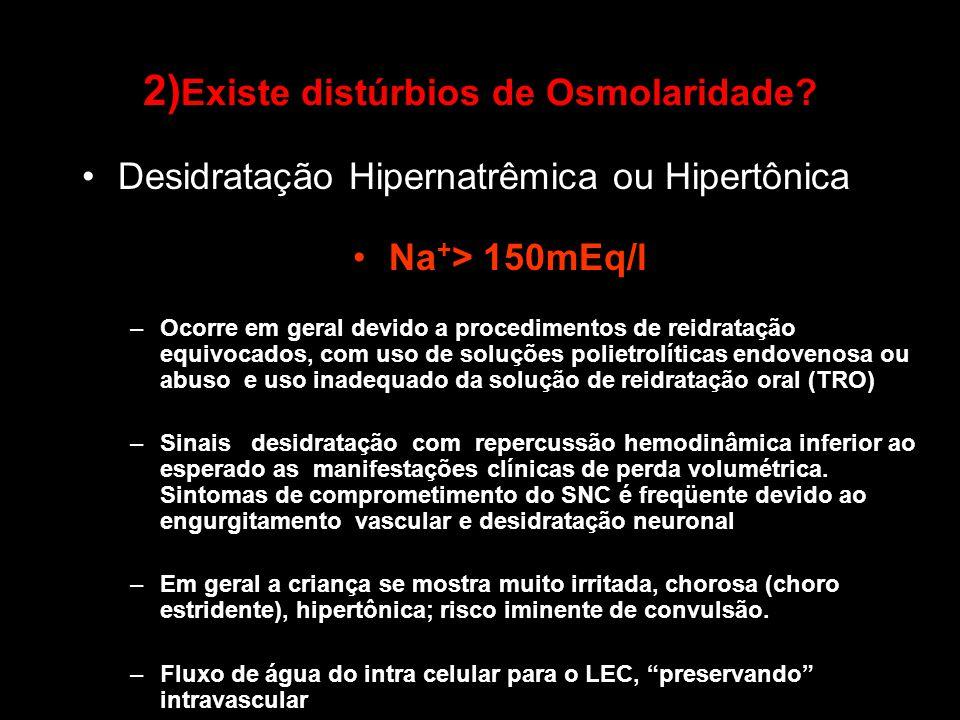 2)Existe distúrbios de Osmolaridade