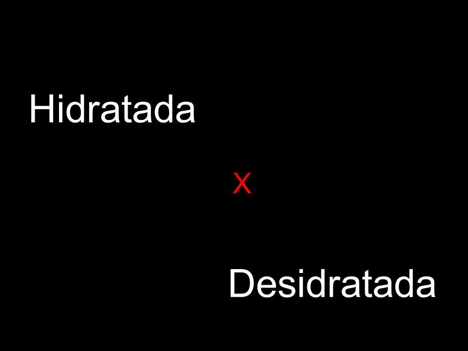 Hidratada X Desidratada