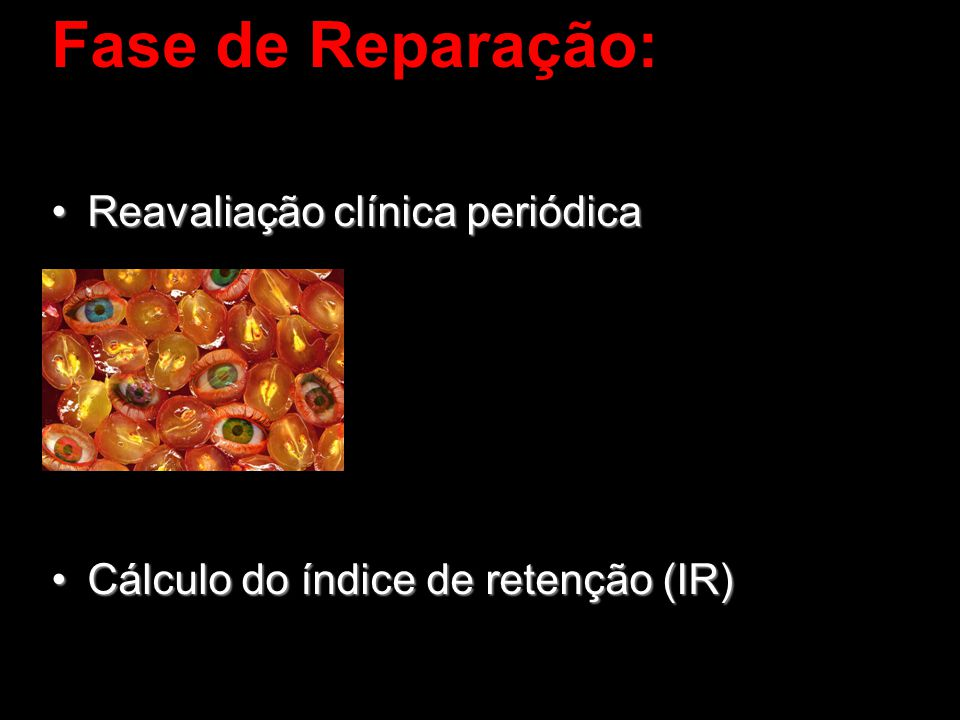 Fase de Reparação: Reavaliação clínica periódica