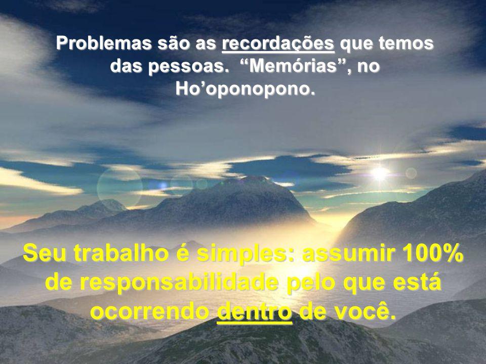 Problemas são as recordações que temos das pessoas