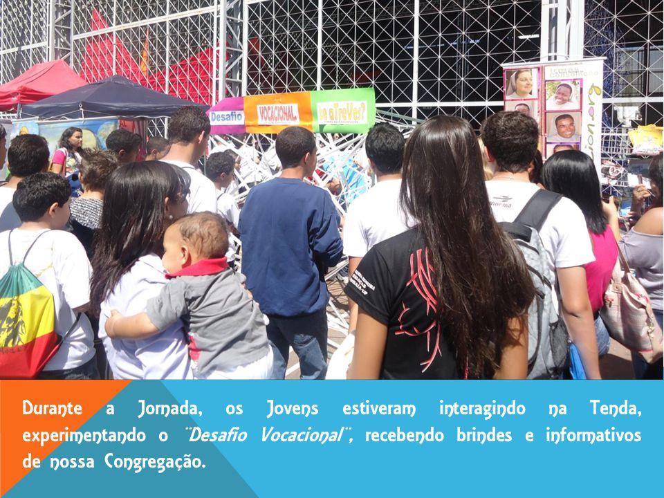 Durante a Jornada, os Jovens estiveram interagindo na Tenda, experimentando o ¨Desafio Vocacional¨, recebendo brindes e informativos de nossa Congregação.