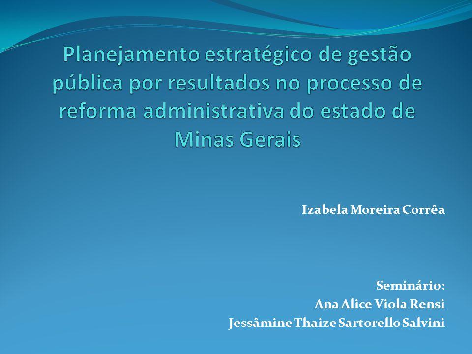 Planejamento estratégico de gestão pública por resultados no processo de reforma administrativa do estado de Minas Gerais