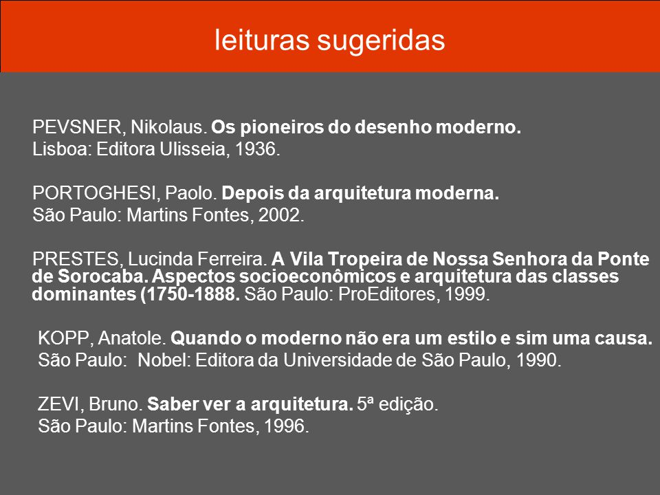 leituras sugeridas PEVSNER, Nikolaus. Os pioneiros do desenho moderno.