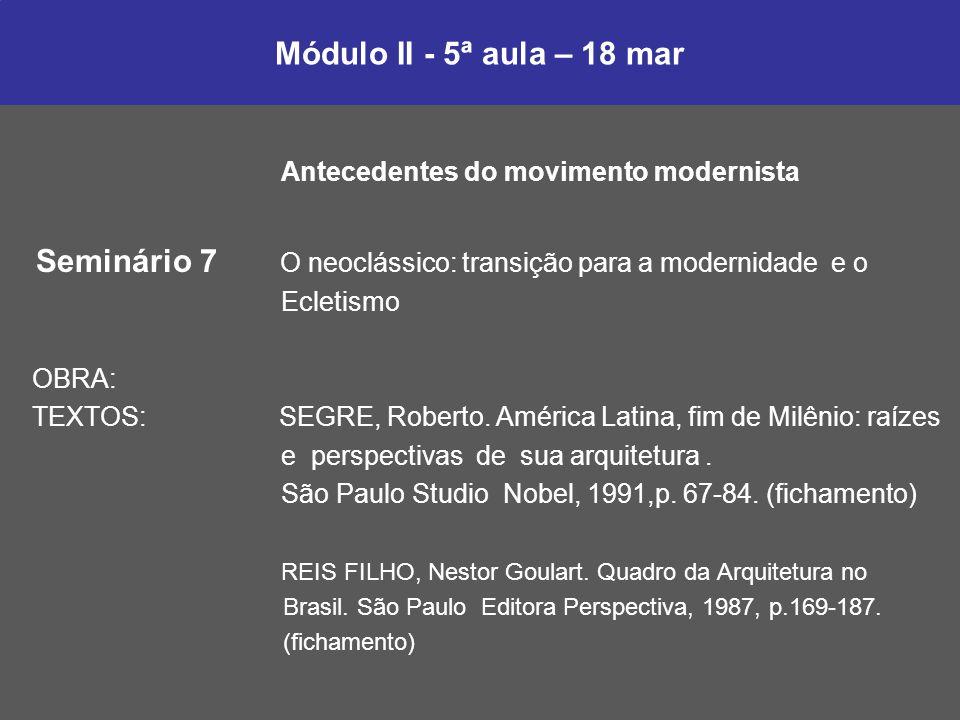 Seminário 7 O neoclássico: transição para a modernidade e o