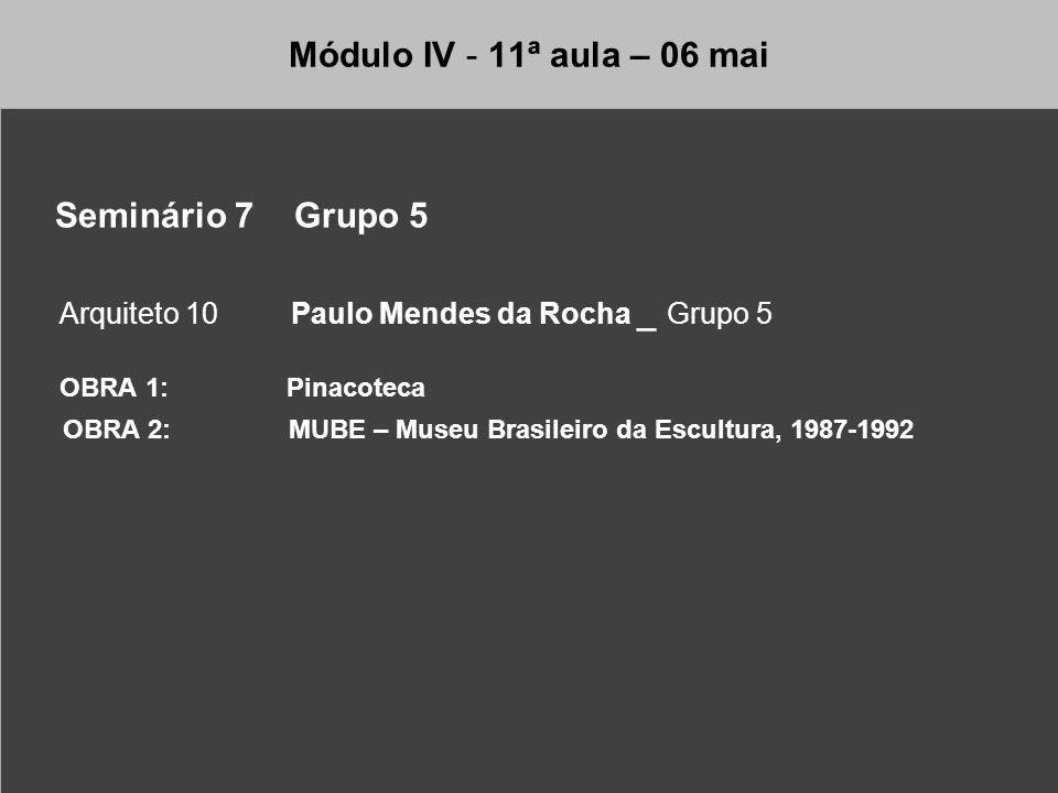 OBRA 1: Pinacoteca Seminário 7 Grupo 5 Módulo IV - 11ª aula – 06 mai