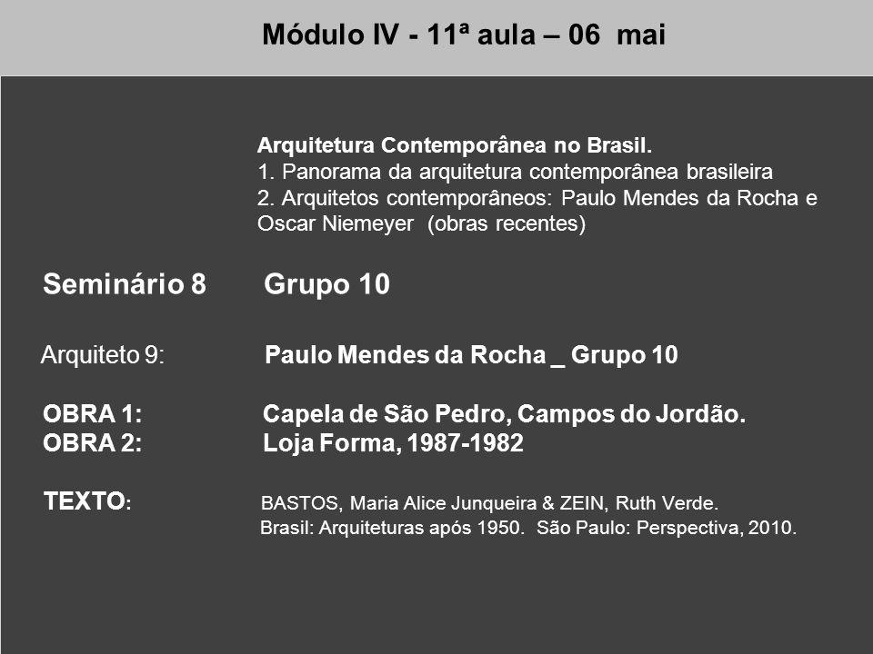 Módulo IV - 11ª aula – 06 mai Arquitetura Contemporânea no Brasil. 1. Panorama da arquitetura contemporânea brasileira.