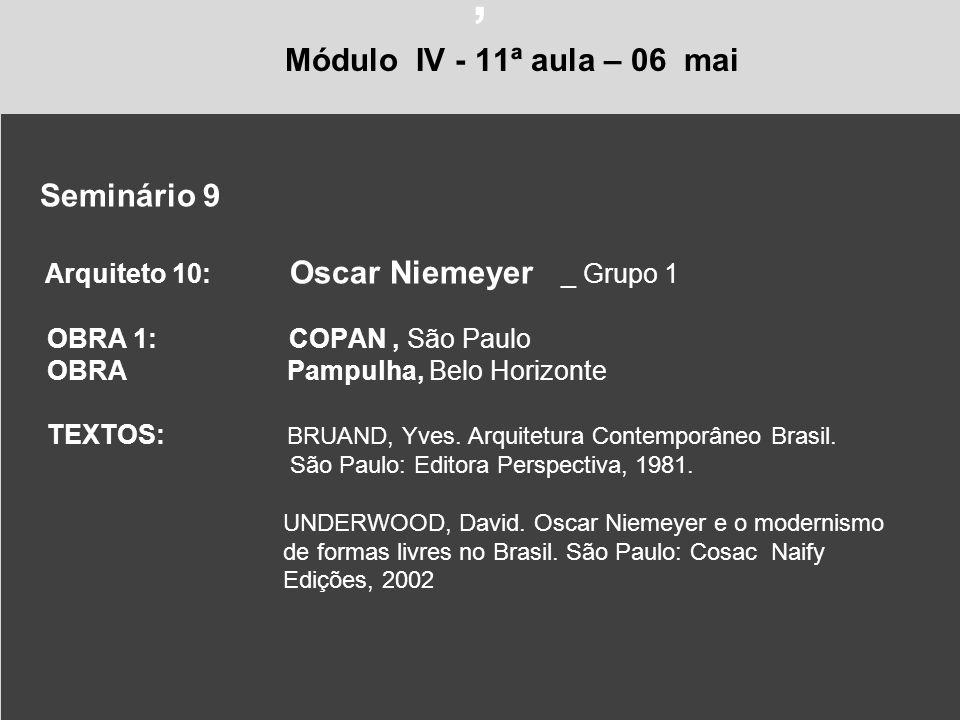 , Módulo IV - 11ª aula – 06 mai Arquiteto 10: Oscar Niemeyer _ Grupo 1