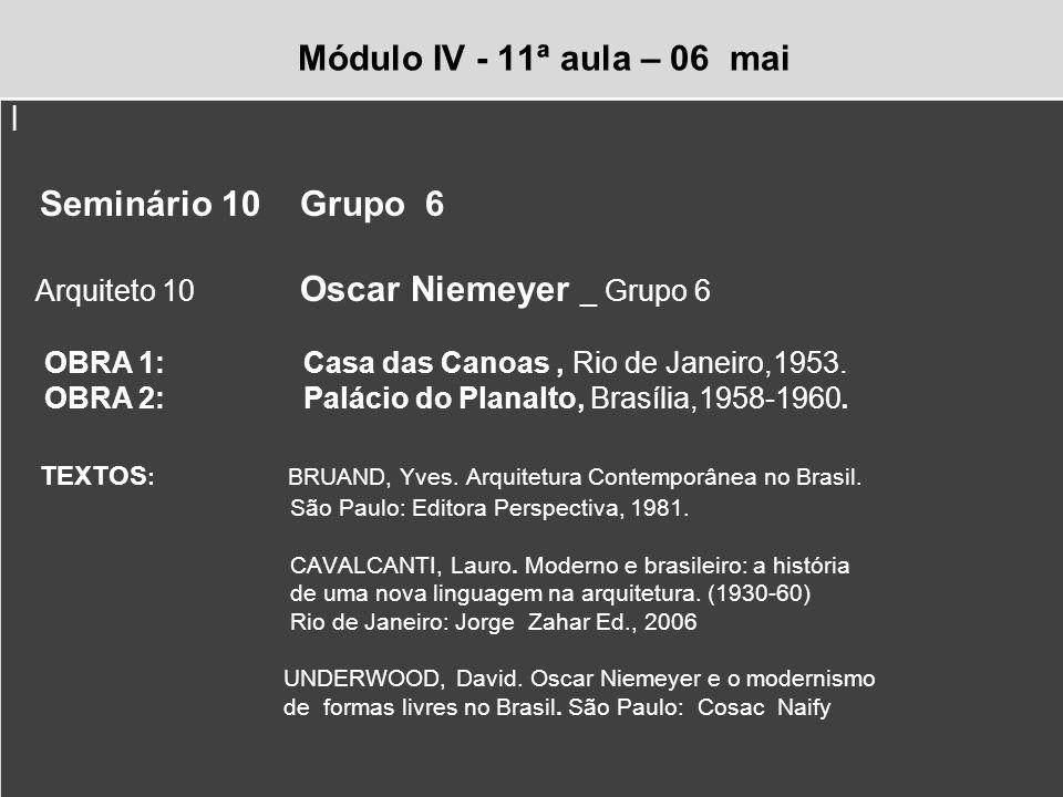 Módulo IV - 11ª aula – 06 mai l Seminário 10 Grupo 6