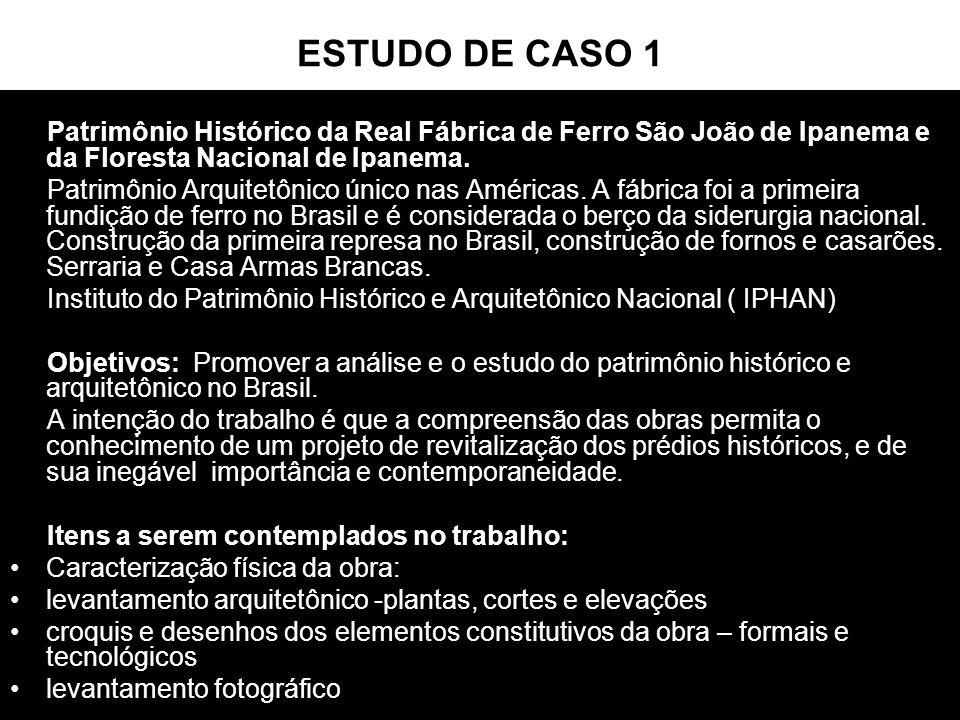 ESTUDO DE CASO 1 Patrimônio Histórico da Real Fábrica de Ferro São João de Ipanema e da Floresta Nacional de Ipanema.
