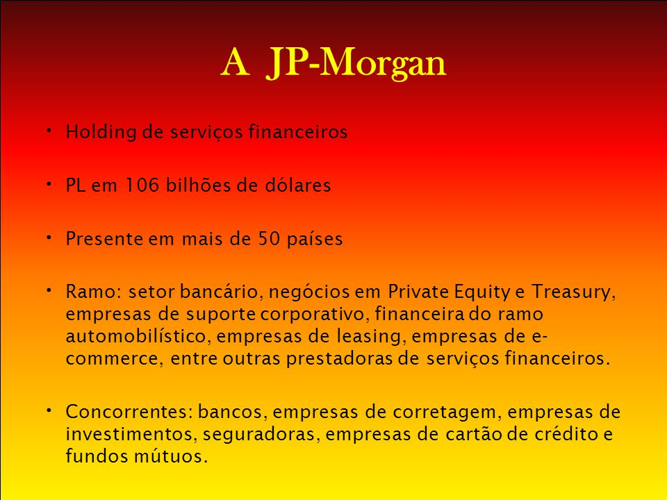 A JP-Morgan Holding de serviços financeiros