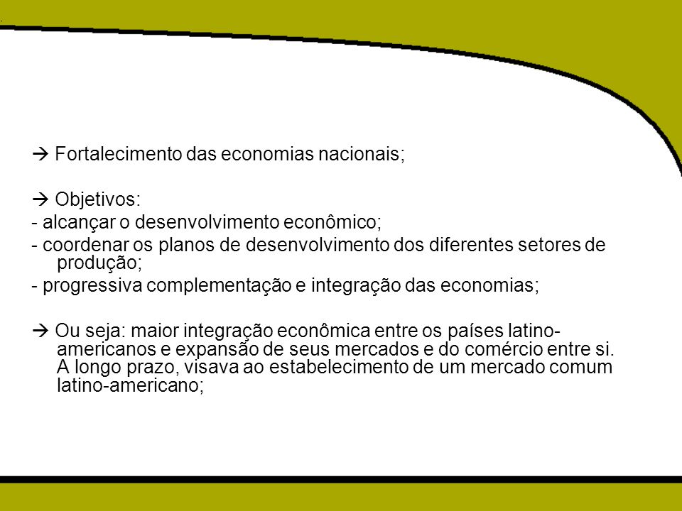  Fortalecimento das economias nacionais;