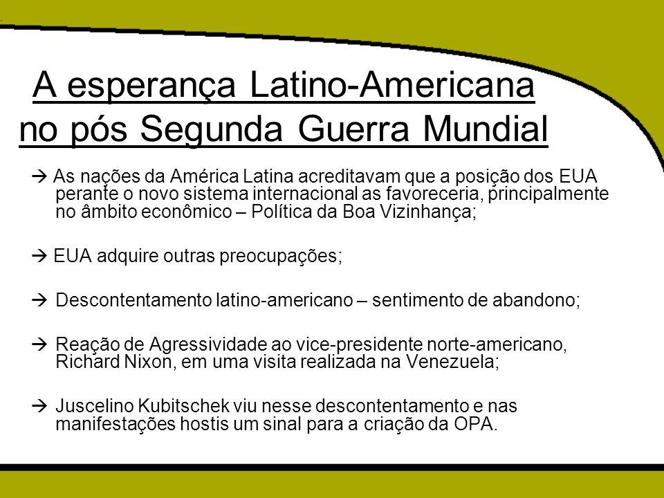 A esperança Latino-Americana no pós Segunda Guerra Mundial