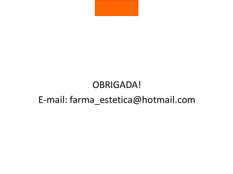 E-mail: farma_estetica@hotmail.com