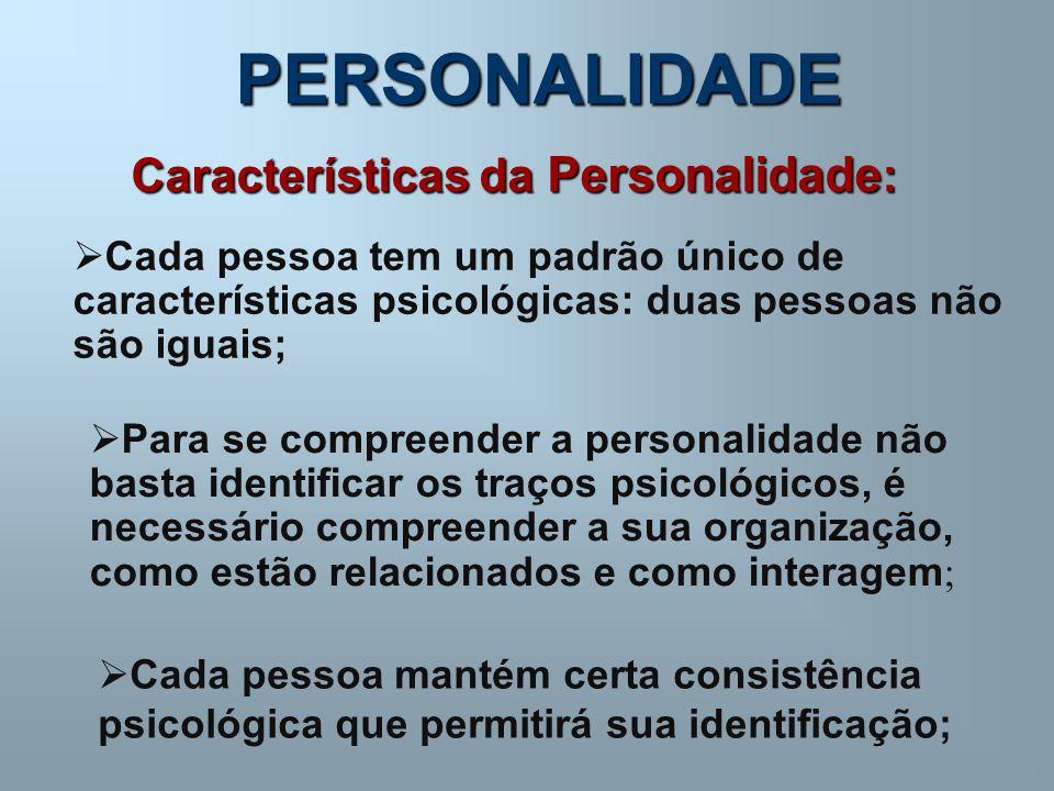PERSONALIDADE Características da Personalidade: