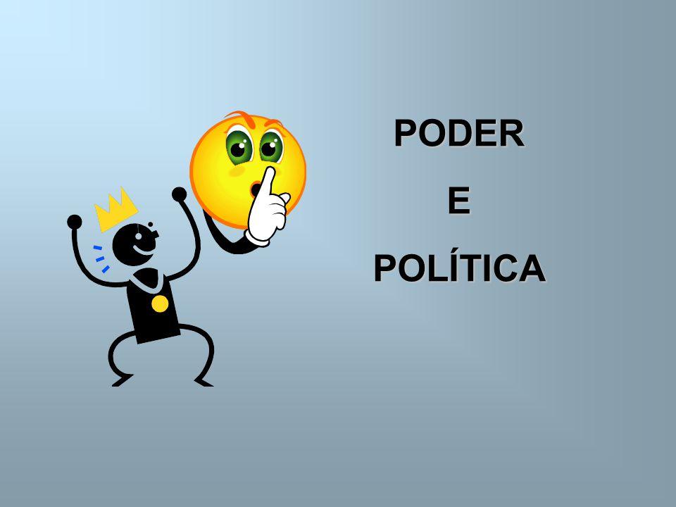 PODER E POLÍTICA