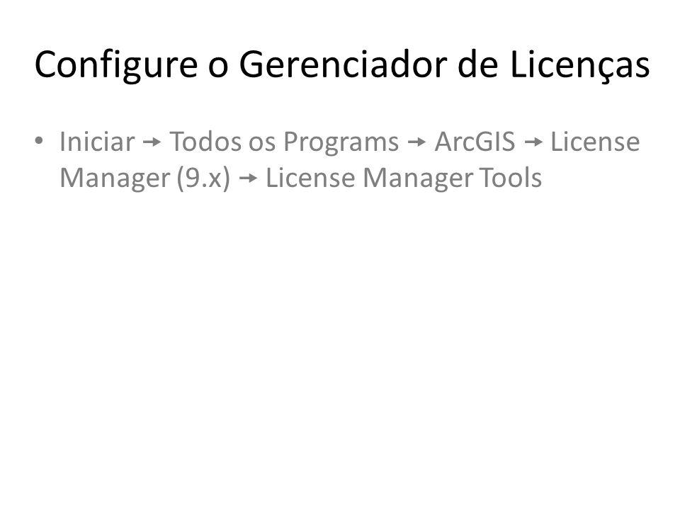 Configure o Gerenciador de Licenças