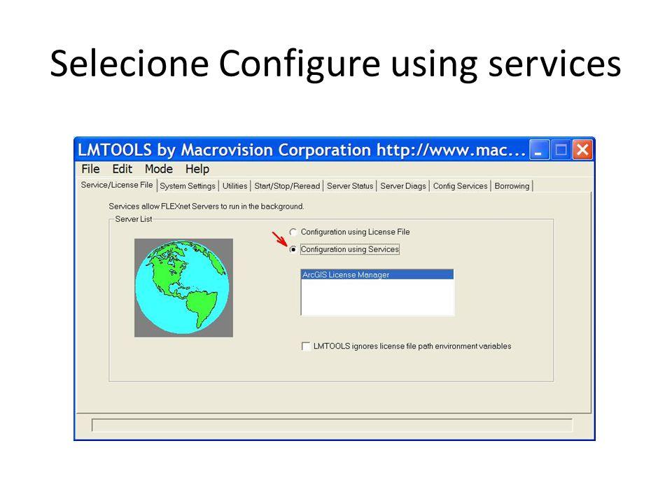 Selecione Configure using services