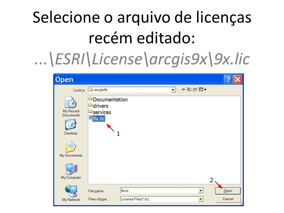 Selecione o arquivo de licenças recém editado: