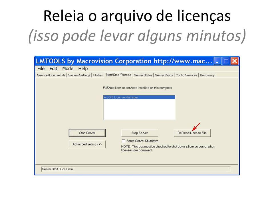 Releia o arquivo de licenças (isso pode levar alguns minutos)