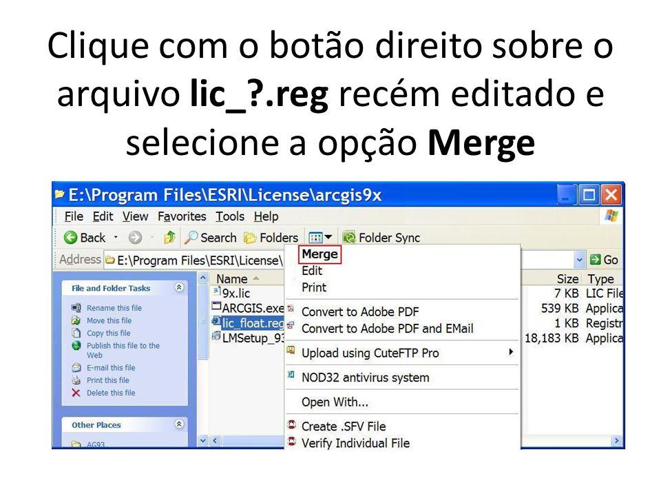 Clique com o botão direito sobre o arquivo lic_