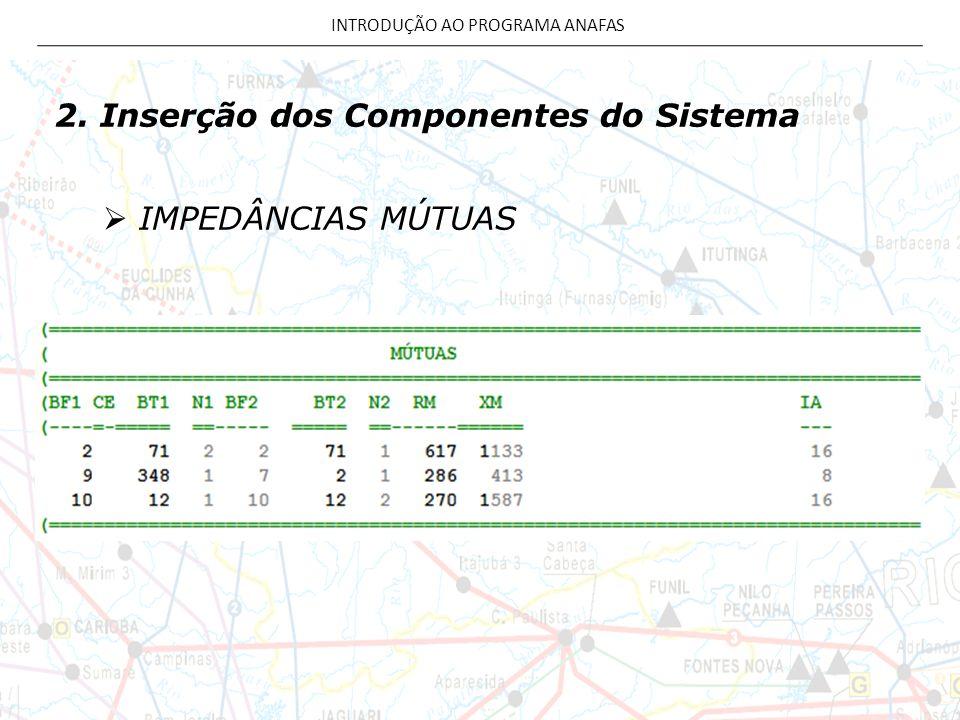 2. Inserção dos Componentes do Sistema IMPEDÂNCIAS MÚTUAS