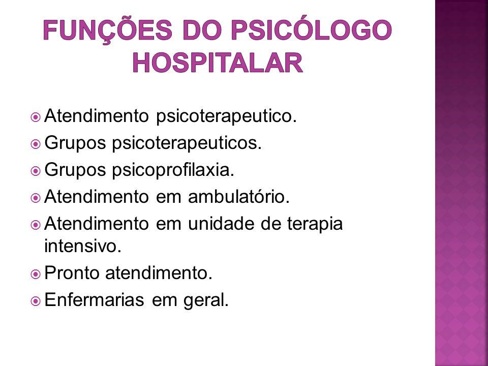 FUNÇÕES DO PSICÓLOGO HOSPITALAR