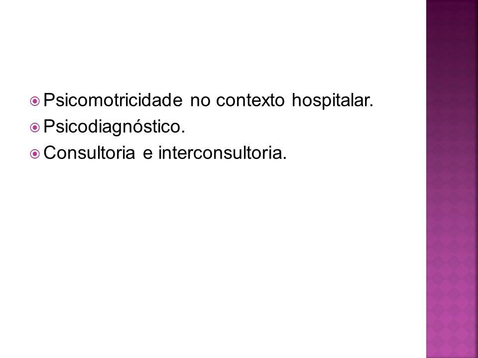 Psicomotricidade no contexto hospitalar.