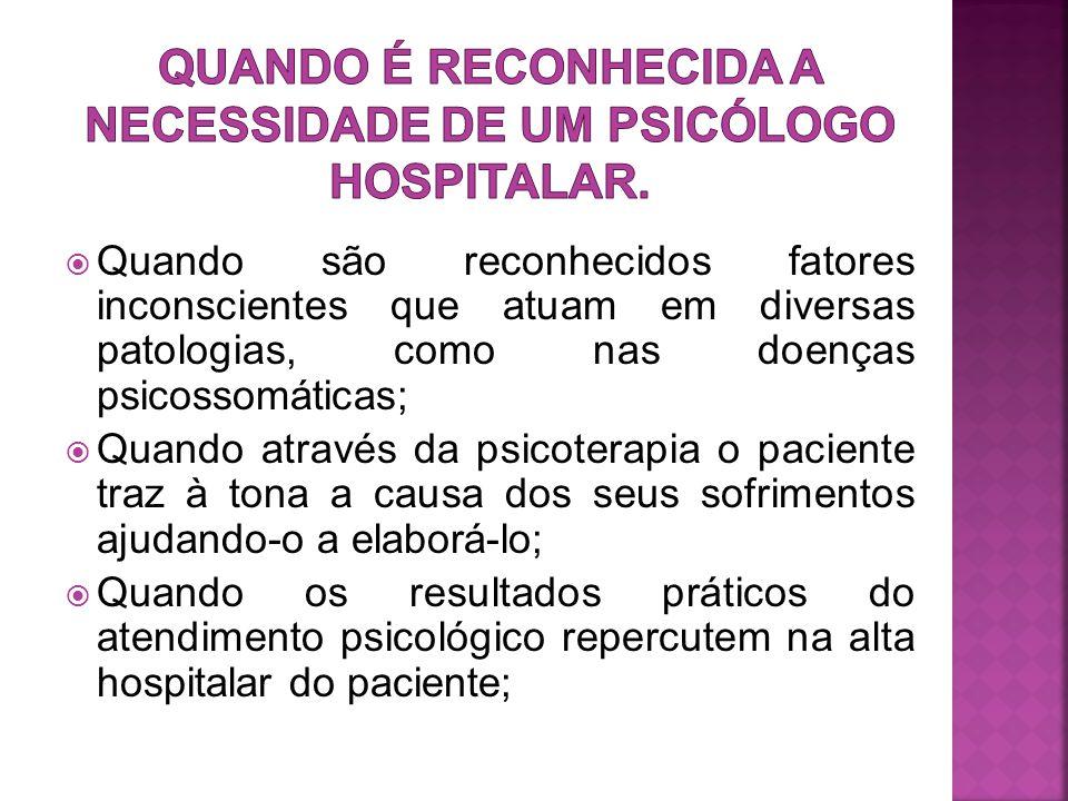 Quando é reconhecida a necessidade de um psicólogo hospitalar.