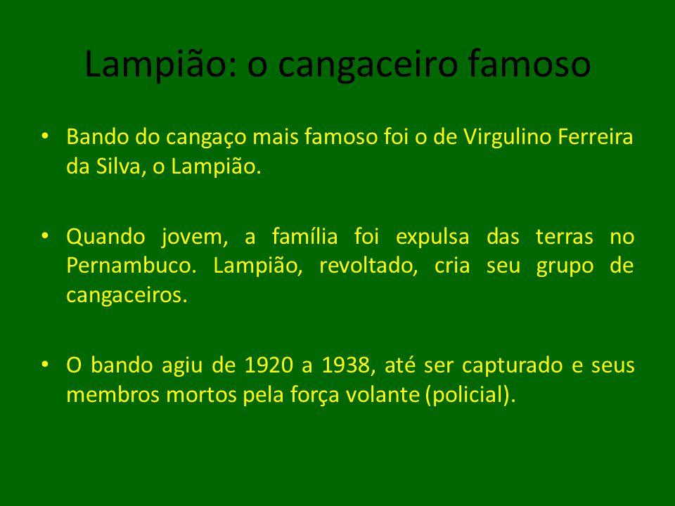 Lampião: o cangaceiro famoso