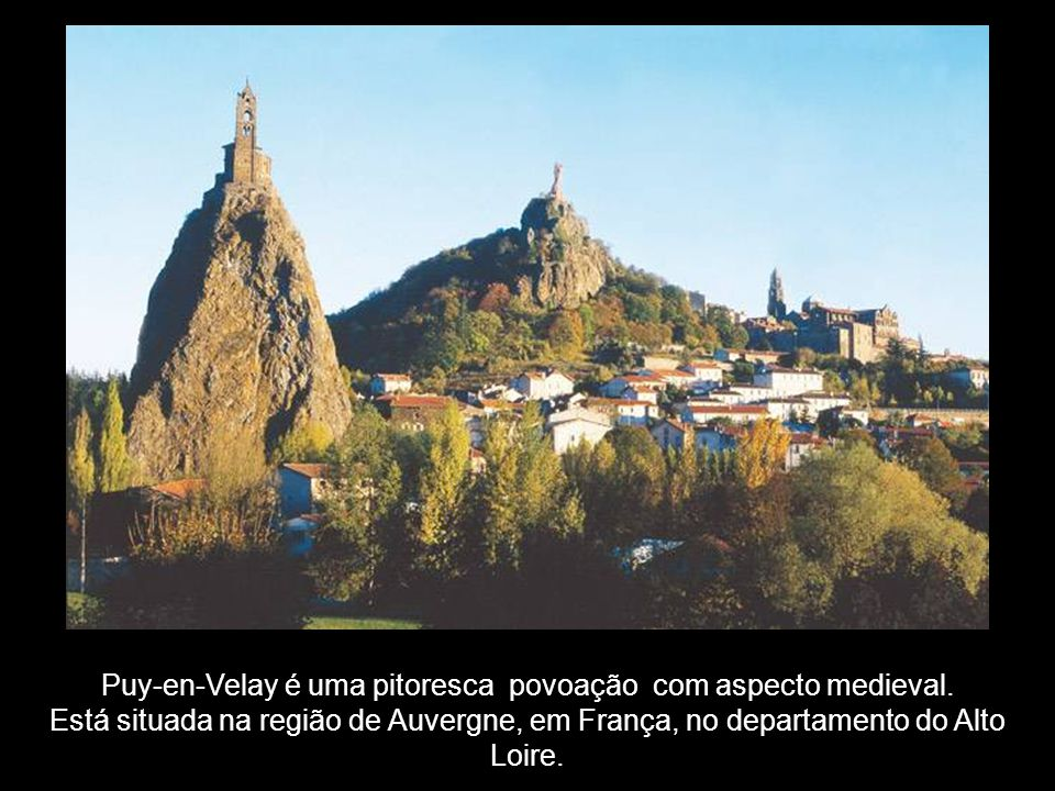 Puy-en-Velay é uma pitoresca povoação com aspecto medieval.