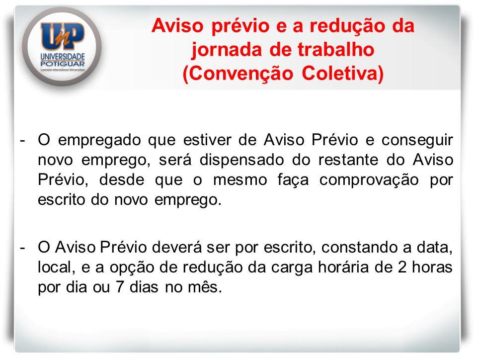 Aviso prévio e a redução da jornada de trabalho (Convenção Coletiva)