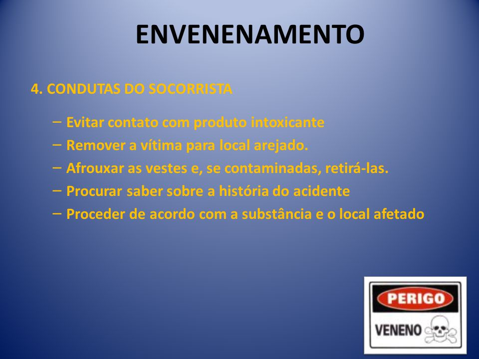 ENVENENAMENTO 4. CONDUTAS DO SOCORRISTA