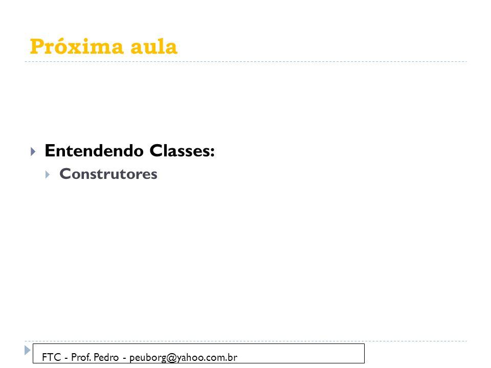 Próxima aula Entendendo Classes: Construtores