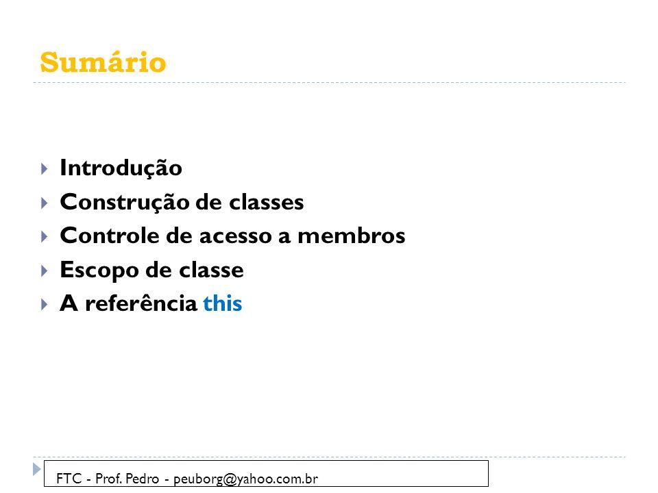 Sumário Introdução Construção de classes Controle de acesso a membros