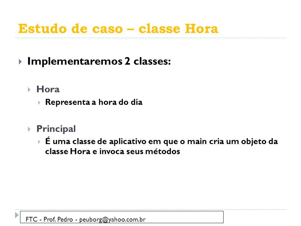 Estudo de caso – classe Hora
