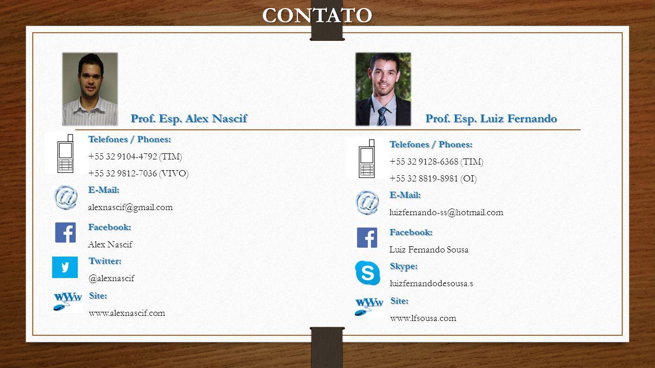 CONTATO Prof. Esp. Alex Nascif Prof. Esp. Luiz Fernando