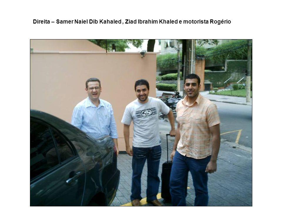 Direita – Samer Naiel Dib Kahaled , Ziad Ibrahim Khaled e motorista Rogério