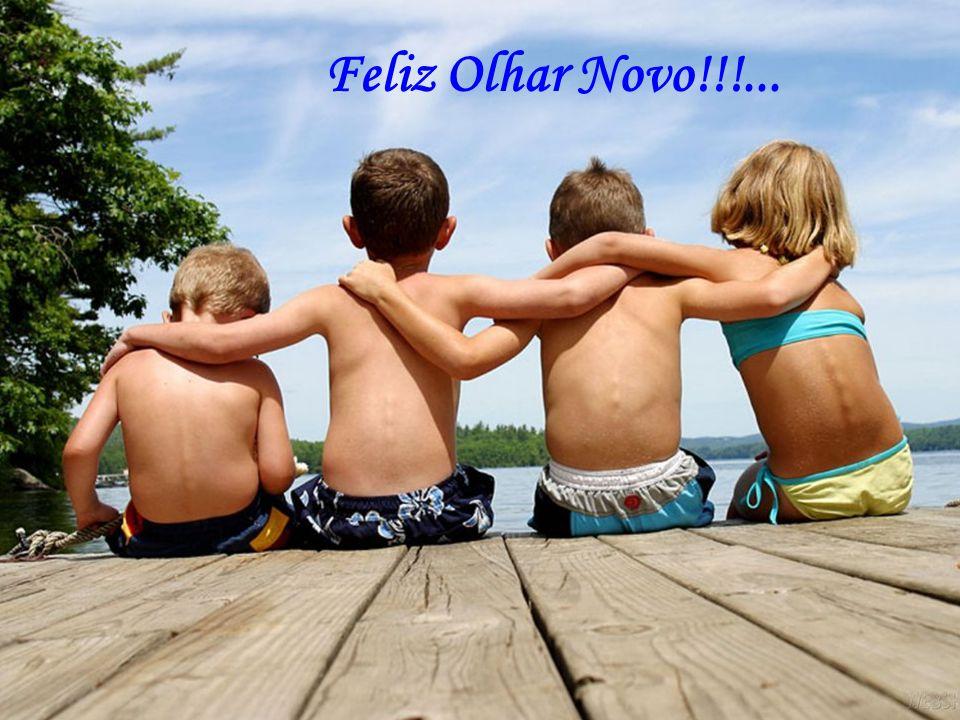 Feliz Olhar Novo!!!...