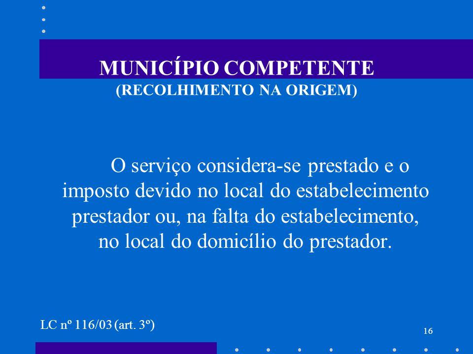 MUNICÍPIO COMPETENTE (RECOLHIMENTO NA ORIGEM)