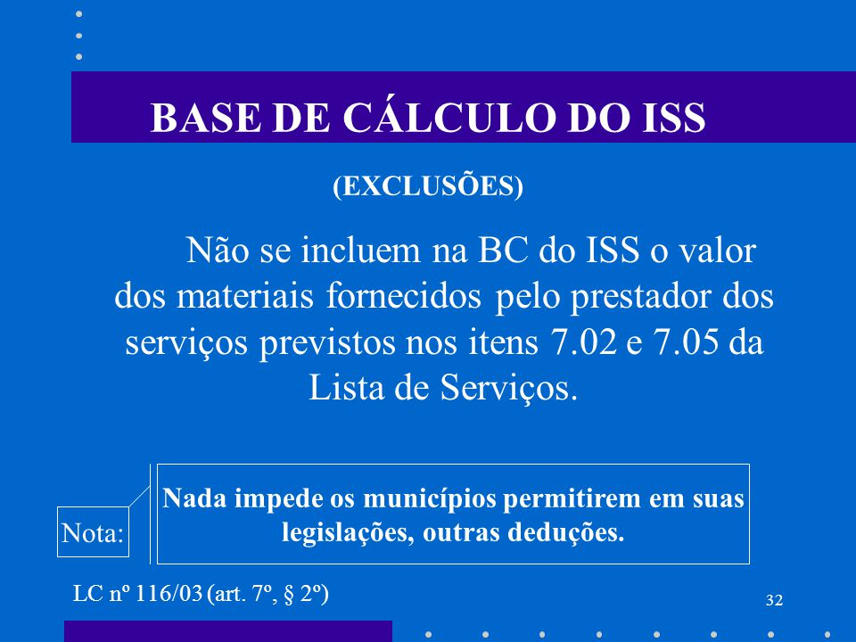 BASE DE CÁLCULO DO ISS (EXCLUSÕES)
