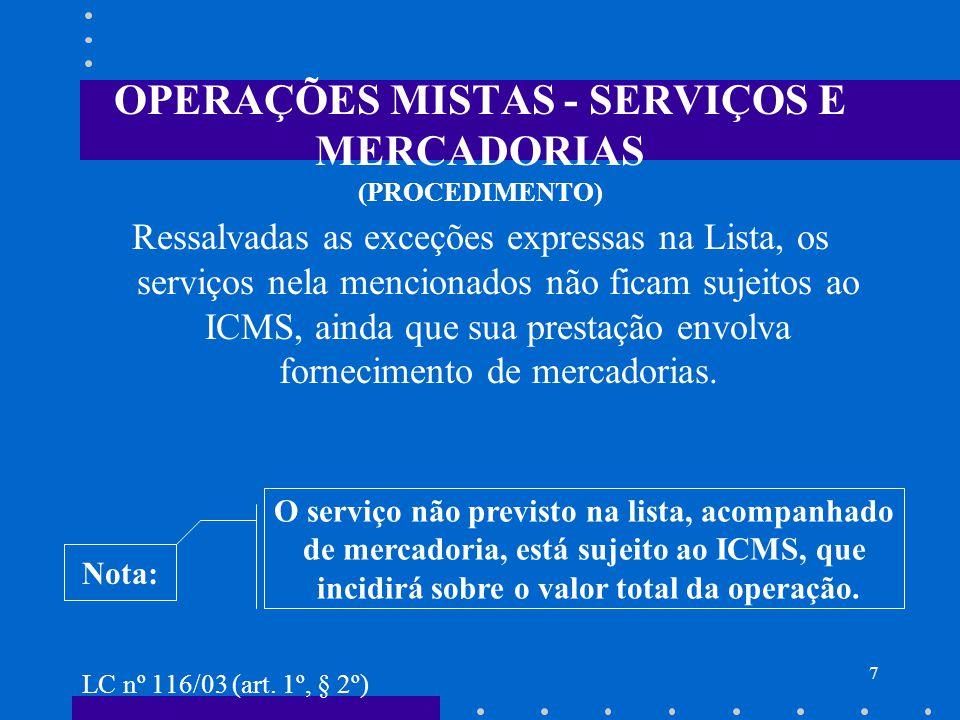 OPERAÇÕES MISTAS - SERVIÇOS E MERCADORIAS (PROCEDIMENTO)