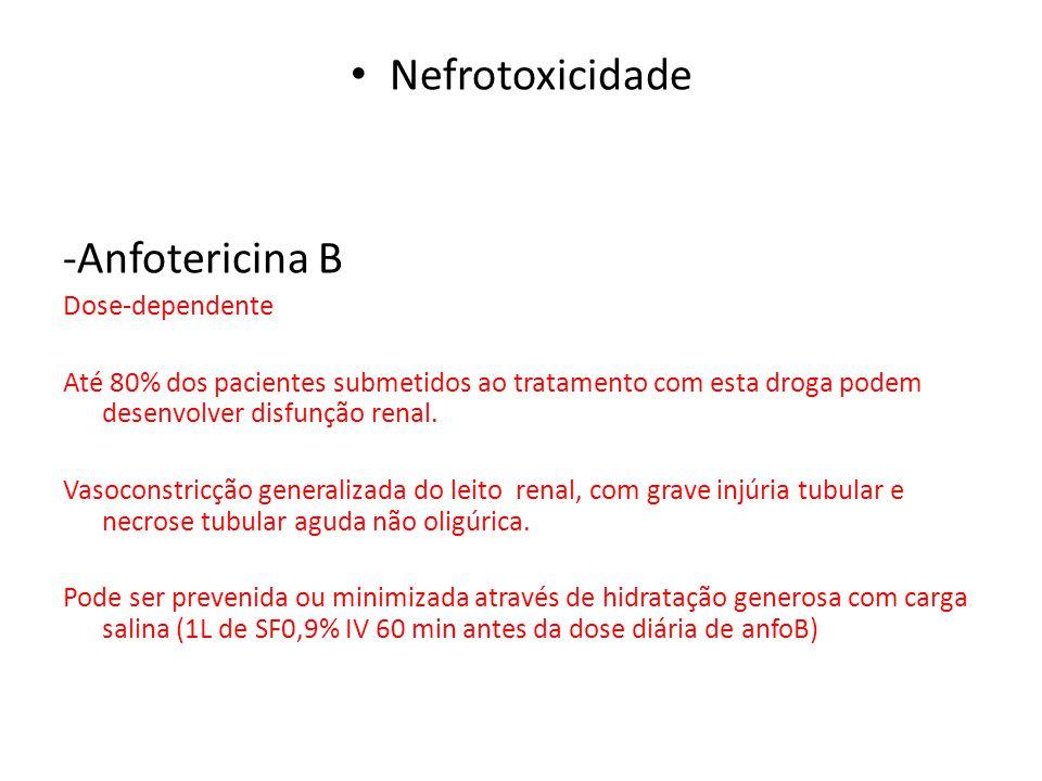 Nefrotoxicidade -Anfotericina B Dose-dependente
