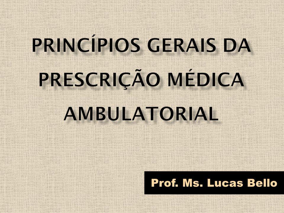PRINCÍPIOS GERAIS DA PRESCRIÇÃO MÉDICA AMBULATORIAL