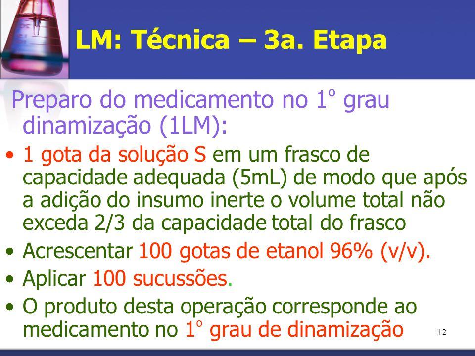 LM: Técnica – 3a. Etapa Preparo do medicamento no 1º grau dinamização (1LM):