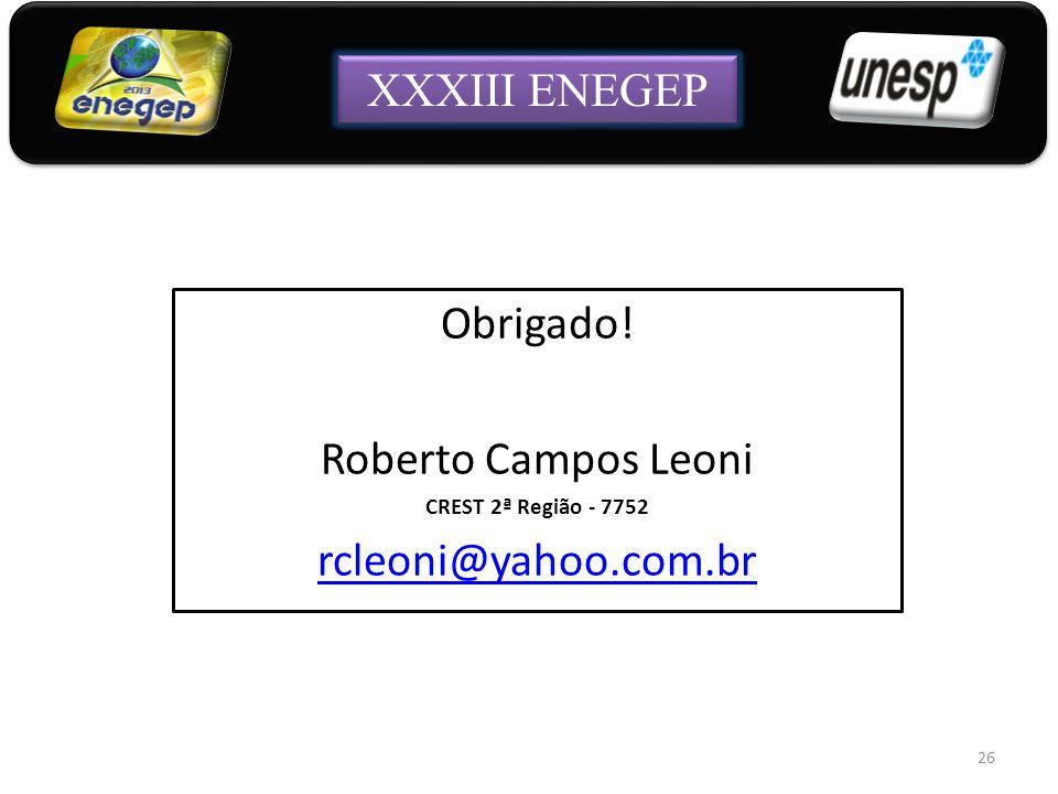 XXXIII ENEGEP Obrigado! Roberto Campos Leoni rcleoni@yahoo.com.br