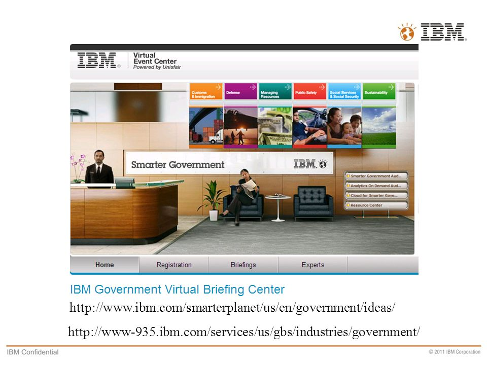 http://www.ibm.com/smarterplanet/us/en/government/ideas/ http://www-935.ibm.com/services/us/gbs/industries/government/