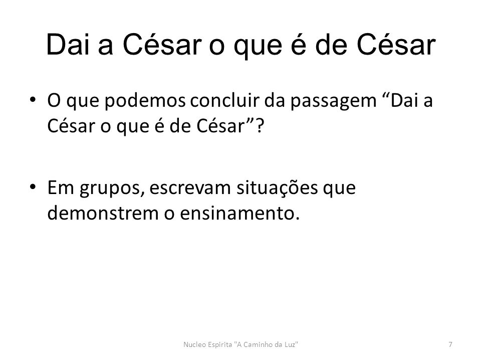 Dai a César o que é de César