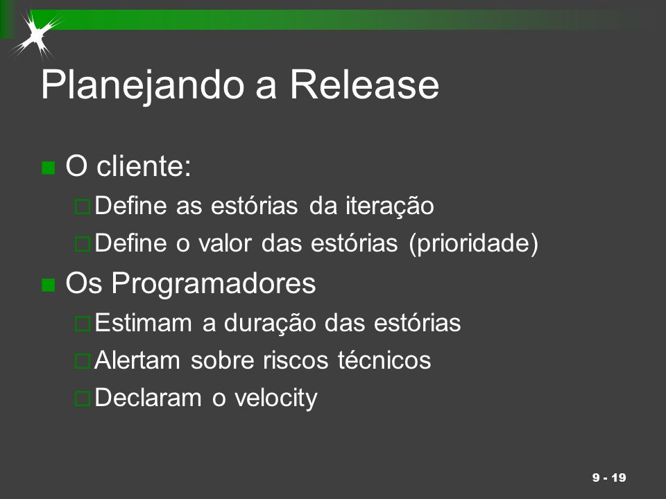 Planejando a Release O cliente: Os Programadores